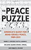 The Peace Puzzle: America's Quest for Arab-Israeli Peace, 1989–2011