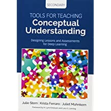 Tools for Teaching Conceptual Understanding, Secondary: Designing Lessons and Assessments for Deep Learning