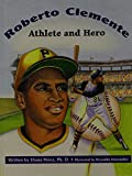 Roberto Clemente, Athlete and Hero, Diana Perez, 0813652731