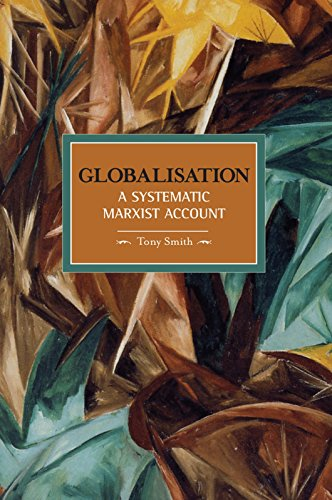 Globalisation: A Systematic Marxian Account (Historical Materialism)
