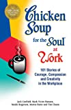Chicken Soup for the Soul at Work, Jack Canfield and Mark Victor Hansen, 1623611148