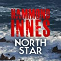 North Star Audiobook by Hammond Innes Narrated by Tim Bentinck