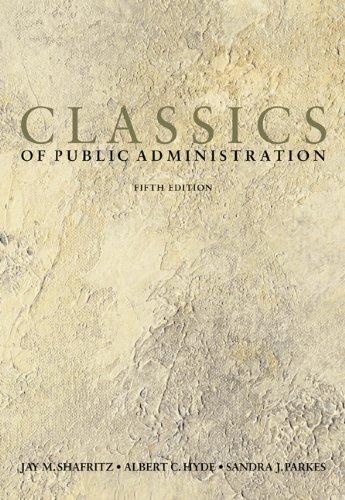Classics of Public Administration, 5th Edition