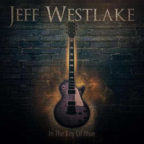 Jeff Westlake - In The Key Of Blue (2017) [WEB FLAC] Download