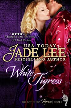 White Tigress (The Way of The Tigress, Book 1) by [Lee, Jade]