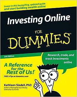 investing online for dummies kathleen sindell 9780764584565