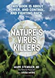 Nature's Virus Killers, Mark Stengler and Arden Moore, 0871319489