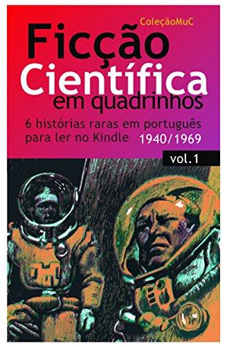 Ficção Científica em Qadrinhos: 6 histórias raras em português (Coleção MuC Livro 1)