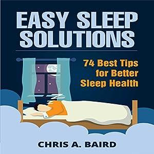 Easy Sleep Solutions: 74 Best Tips for Better Sleep Health Audiobook