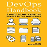 DevOps Handbook: A Guide to Implementing DevOps in