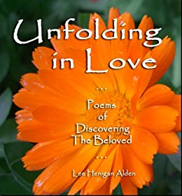 Unfolding in Love: Poems of Discovering The Beloved