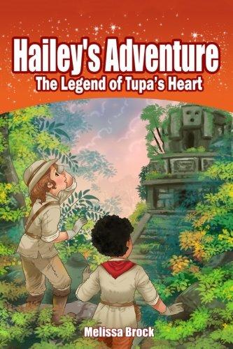 Read Online Hailey's Adventure: The Legend of Tupa's Heart (Volume 1) ebook