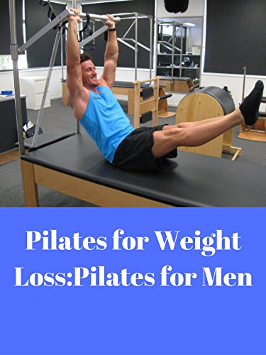 Pilates for Weight Loss:Pilates for Men