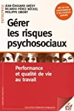Gérer les risques psychosociaux : Performance et qualité de vie au travail