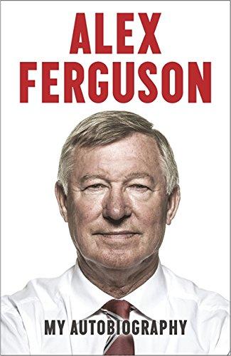 Alex Ferguson: My Autobiography (Old Edition)
