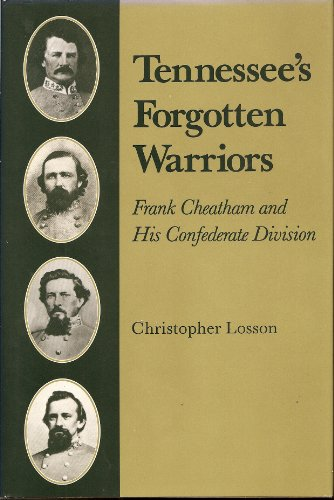 Tennessee's Forgotten Warriors: Frank Cheatham and His Confederate Division