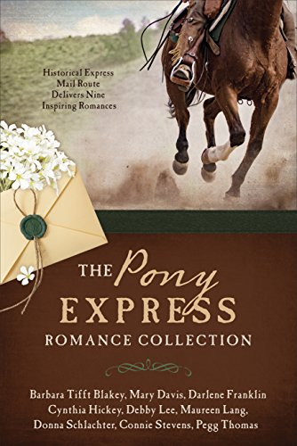 Us Mail Express (The Pony Express Romance Collection: Historic Express Mail Route Delivers Nine Inspiring Romances)