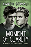 Moment of Clarity (Moments in Time Book 3)