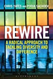 img - for Rewire: A Radical Approach to Tackling Diversity and Difference by Chris Yates (2015-12-03) book / textbook / text book