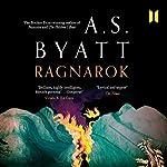 Ragnarok: The End of the Gods | A. S. Byatt