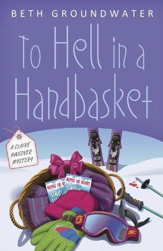 To Hell in a Handbasket (A Claire Hanover Mystery Book 2)