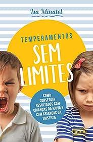Temperamento sem limites: Como conseguir resultados com crianças da raiva e com crianças da tristeza