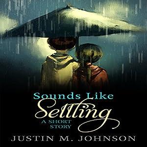 Sounds Like Settling: A Short Story Audiobook