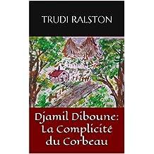 Djamil Diboune: La Complicité du Corbeau (French Edition)