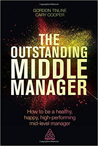 Book The Outstanding Middle Manager: How to be a Healthy, Happy, High-performing Mid-level Manager