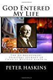 God Entered My Life, Peter Haskins, 0985907444