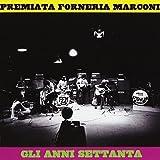 Gli Anni Settanta by Pfm (2013-05-03)