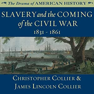 Slavery and the Coming of the Civil War: 1831 - 1861 Audiobook