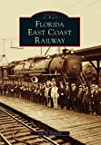 Florida East Coast Railway  (FL)  (Images of Rail)