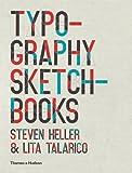 Typography Sketchbooks. by Steven Heller, Lita Talarico