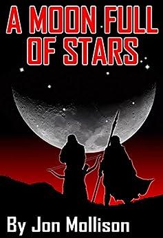 A Moon Full Of Stars by [Mollison, Jon]