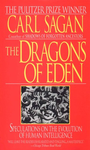 The Dragons of Eden: Speculations on the Evolution of Human Intelligence ()