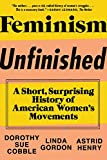 Feminism Unfinished a Short, Surprising History of American Womens Movements