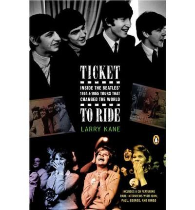 Download Ticket to Ride: Inside the Beatles' 1964 & 1965 Tours That Changed the World (Mixed media product) - Common PDF ePub fb2 ebook