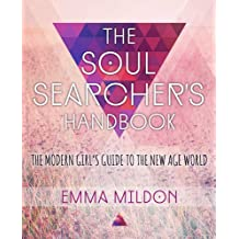 The Soul Searcher's Handbook: The Modern Girl's Guide to the New Age World