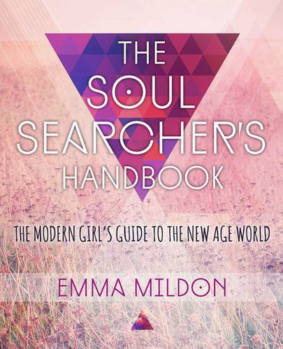 The Soul Searcher's Handbook: A Modern Girl's Guide to the New Age World [Emma Mildon] (Tapa Blanda)