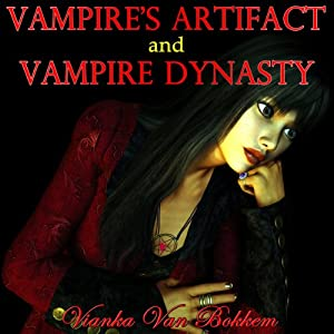 Vampire's Artifact and Vampire Dynasty Audiobook