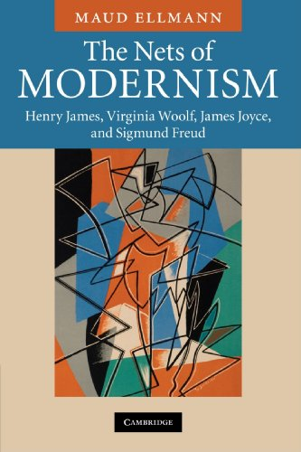 The Nets of Modernism: Henry James, Virginia Woolf, James Joyce, and Sigmund Freud