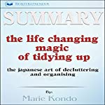 Summary: The Life-Changing Magic of Tidying Up: The Japanese Art of Decluttering and Organizing | Readtrepreneur Publishing