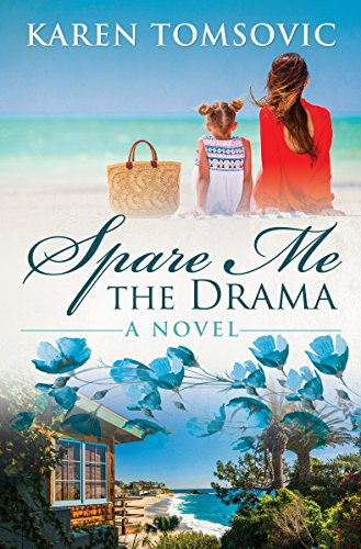 Love and Laughter join hands in this tender, funny tale of second chances and family life…Spare Me The Drama: A Novel by Karen Tomsovic