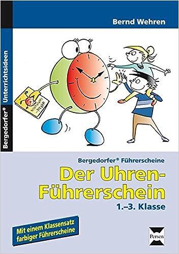 Der Uhren-Führerschein: 1.-3. Klasse Bergedorfer Führerscheine ...