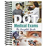 "DOT Medical Exams: The Complete Guide Handbook (5"" W x 7"" H, English, Spiral Bound) - J. J. Keller & Associates - Provides Guidelines for Meeting Health Requirements for Driving a CMV"