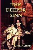 The Deeper Sinn, Dean R. Anast, 143480867X