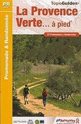 La Provence verte... à pied : 27 promenades & randonnées