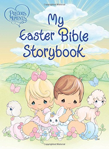 (Precious Moments: My Easter Bible Storybook)