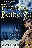 Frost & Bothered (Discord Jones) (Volume 4)